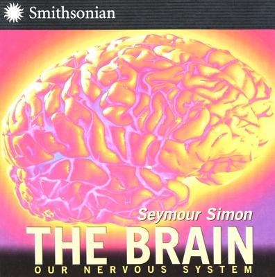 The Brain: Our Nervous System - Simon, Seymour
