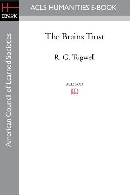The Brains Trust - Tugwell, R G