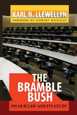 The Bramble Bush: On Our Law and Its Study - Llewellyn, Karl N, and Macaulay, Stewart (Foreword by)