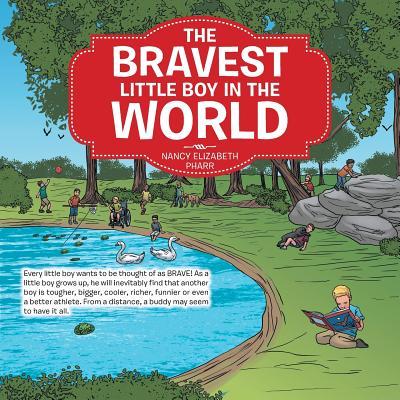 The Bravest Little Boy in the World - Pharr, Nancy Elizabeth