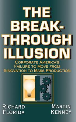 The Breakthrough Illusion - Florida, Richard, PhD