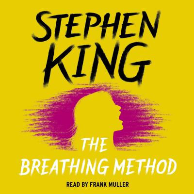 The Breathing Method - King, Stephen