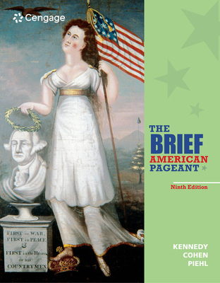 The Brief American Pageant: A History of the Republic - Kennedy, David, and Cohen, Lizabeth, and Piehl, Mel