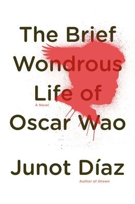 The Brief Wondrous Life of Oscar Wao - Diaz, Junot