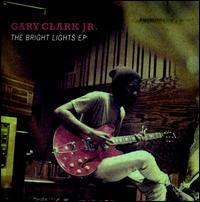 The Bright Lights EP - Gary Clark, Jr.