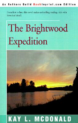 The Brightwood Expedition - McDonald, Kay L