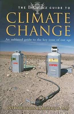 The Britannica Guide to Climate Change - Encyclopaedia Britannica (Creator), and May, Robert M (Introduction by)