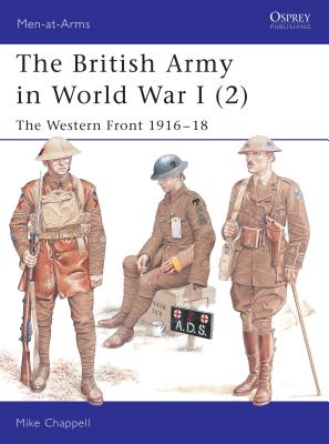 The British Army in World War I (2): The Western Front 1916-18 -