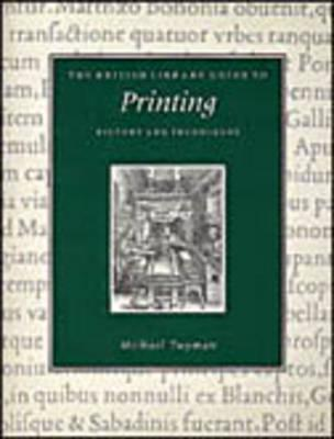 The British Library Guide to Printing: History and Techniques - Twyman, Michael