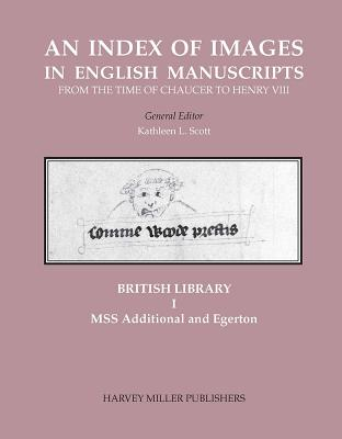 The British Library, I: Mss Additional and Egerton - Scott, Kathleen L