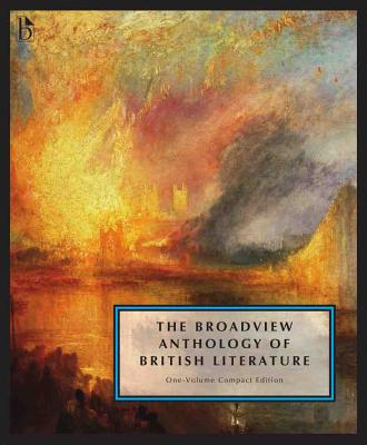 The Broadview Anthology of British Literature: One-Volume Compact Edition: The Medieval Period Through the Twenty First Century - Black, Joseph (Editor), and Conolly, Leonard (Editor), and Flint, Kate (Editor)