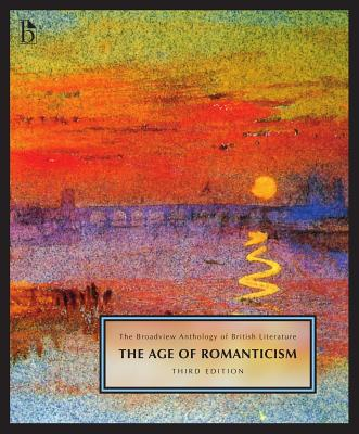 The Broadview Anthology of British Literature Volume 4: The Age of Romanticism - Third Edition - Black, Joseph (Editor), and Conolly, Leonard (Editor), and Flint, Kate (Editor)