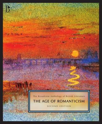 The Broadview Anthology of British Literature, Volume 4: The Age of Romanticism - Black, Joseph (Editor), and Conolly, Leonard (Editor), and Flint, Kater (Editor)