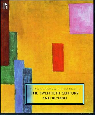 The Broadview Anthology of British Literature Volume 6: The Twentieth Century and Beyond - Black, Joseph (Editor), and Conolly, Leonard (Editor), and Flint, Kate (Editor)