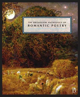 The Broadview Anthology of Romantic Poetry - Black, Joseph (Editor), and Conolly, Leonard (Editor), and Flint, Kate (Editor)