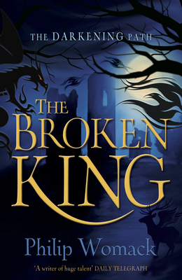 The Broken King - Womack, Philip