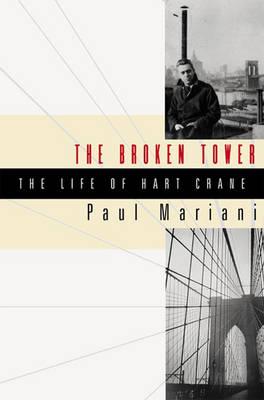 The Broken Tower: A Life of Hart Crane - Mariani, Paul L