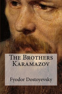 The Brothers Karamazov - Dostoyevsky, Fyodor, and Garrett, Constance (Translated by)