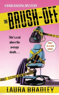 The Brush-Off: A Hair-Raising Mystery - Bradley, Laura