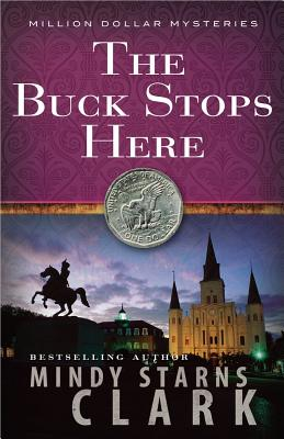 The Buck Stops Here - Clark, Mindy Starns, and Moore (Editor)