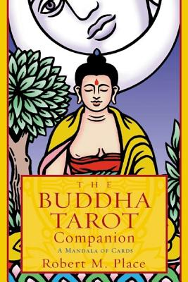 The Buddha Tarot Companion: A Mandala of Cards - Place, Robert