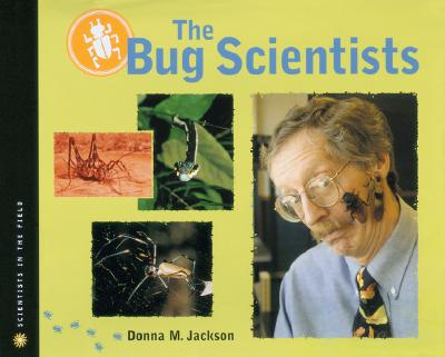 The Bug Scientists - Jackson, Donna M