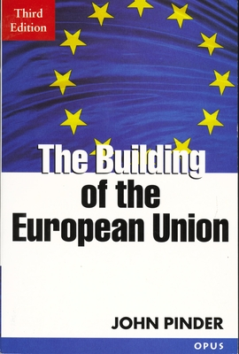 The Building of the European Union - Pinder, John