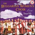 The Bulgarian Women's Choir: Live, Tour '93