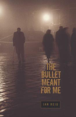 The Bullet Meant for Me - Reid, Jan, Mr.