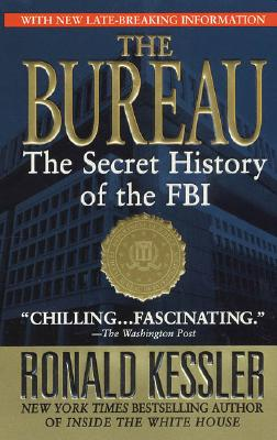 The Bureau: The Secret History of the FBI - Kessler, Ronald