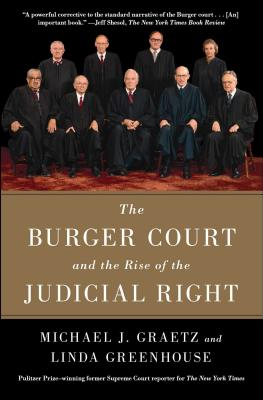 The Burger Court and the Rise of the Judicial Right - Graetz, Michael J, and Greenhouse, Linda