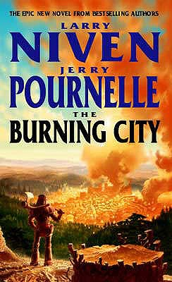 The Burning City - Niven, Larry, and Pournelle, Jerry