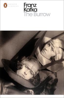 The Burrow: Posthumously Published Short Fiction - Kafka, Franz, and Hofmann, Michael (Translated by)
