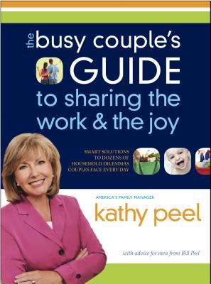 The Busy Couple's Guide to Sharing the Work and the Joy - Peel, Kathy