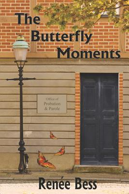 The Butterfly Moments - Bess, S Renee