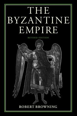 The Byzantine Empire - Browning, Robert