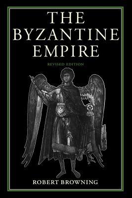 The Byzantine Empire - Browning, Robert