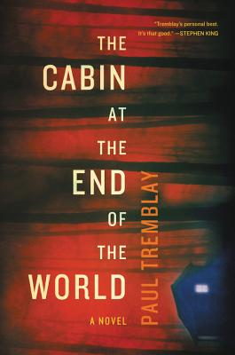 The Cabin at the End of the World - Tremblay, Paul