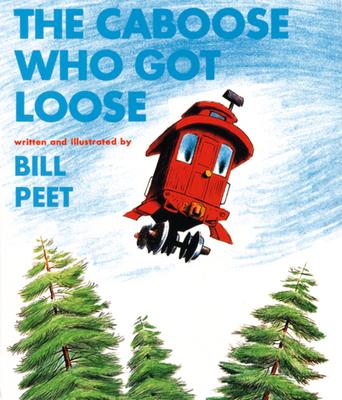 The Caboose Who Got Loose - Peet, Bill