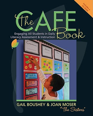 The Cafe Book: Engaging All Students in Daily Literary Assessment & Instruction - Boushey, Gail, and Moser, Joan