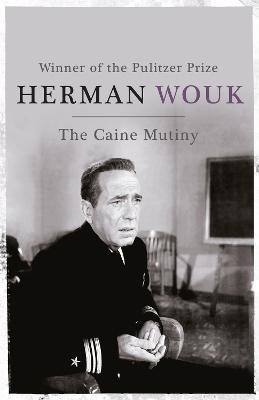 The Caine Mutiny - Wouk, Herman