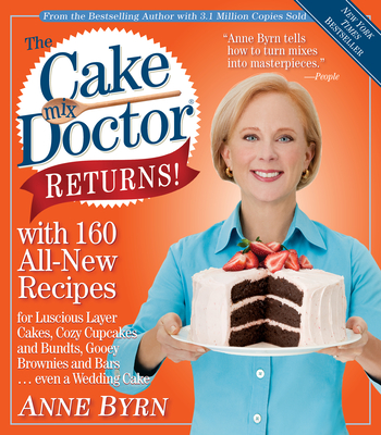 The Cake Mix Doctor Returns!: With 160 All-New Recipes - Byrn, Anne