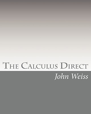 The Calculus Direct - Weiss, John