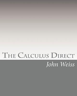 The Calculus Direct - Weiss, John