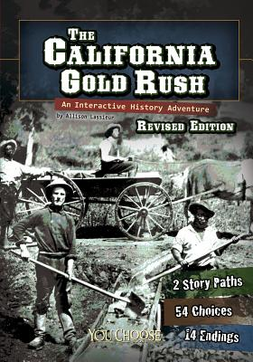 The California Gold Rush: An Interactive History Adventure - Raum, Elizabeth