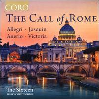 The Call of Rome - Alexandra Kidgell (soprano); Daniel Collins (alto); Eamonn Dougan (bass); Grace Davidson (soprano); Katy Hill (soprano);...
