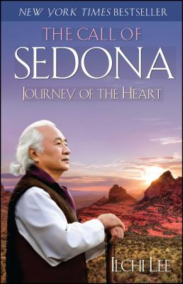 The Call of Sedona: Journey of the Heart - Lee, Ilchi