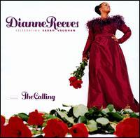 The Calling: Celebrating Sarah Vaughan - Dianne Reeves