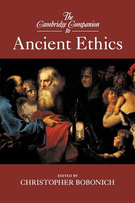 The Cambridge Companion to Ancient Ethics - Bobonich, Christopher (Editor)