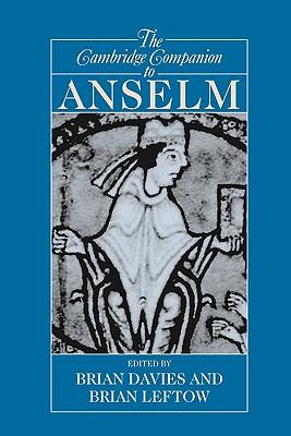 The Cambridge Companion to Anselm - Davies, Brian (Editor), and Leftow, Brian (Editor)